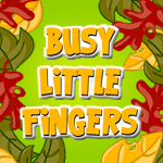 Busy Little Fingers